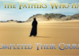 On the Fathers who have completed their course - St Shenouda Monastery Pimonakhos Articles